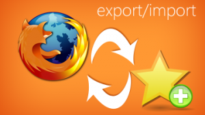 Firefox - Export Import bookmarks